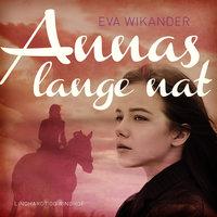 Annas lange nat - Eva Wikander