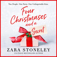 Four Christmases and a Secret - Zara Stoneley