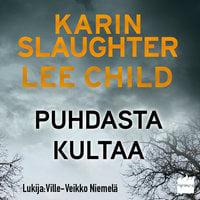 Puhdasta kultaa - Lee Child, Karin Slaughter
