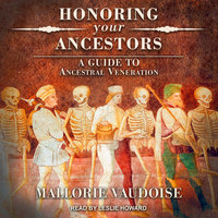 Honoring Your Ancestors: A Guide to Ancestral Veneration - Mallorie Vaudoise