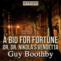 A Bid for Fortune - Guy Boothby
