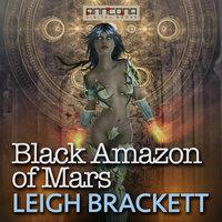 Black Amazon of Mars - Leigh Brackett