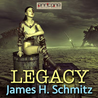 Legacy - James H. Schmitz