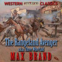 The Rangeland Avenger - Max Brand, George Owen Baxter