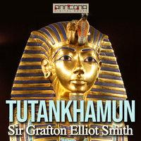 Tutankhamun - Sir Grafton Elliot Smith