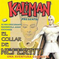 Kalimán, El Collar de Nefertiti - Rafael Cutberto Navarro, Modesto Vázquez González