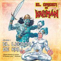 El origen de Kalimán. El legado de Kali, parte 1 - Ek Sahib