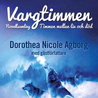 Vargtimmen : Timmen mellan liv och död - Dorothea Nicole Agborg