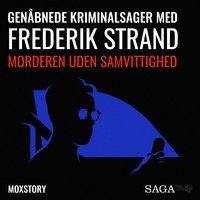 Genåbnede kriminalsager med Frederik Strand - Morderen uden samvittighed - Moxstory Aps