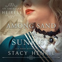 Among Sand and Sunrise - Stacy Henrie
