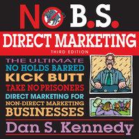 No B.S. Direct Marketing - Dan S. Kennedy