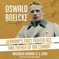 Oswald Boelcke: Germany's First Fighter Ace and Father of Air Combat - R. G. Head