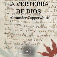 Vértebra de dios - Alexander Copperwhite