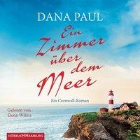 Ein Zimmer über dem Meer - Dana Paul