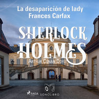 La desparición de Lady Frances Carfax - Arthur Conan Doyle
