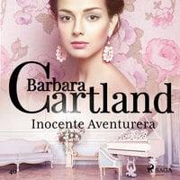 Inocente Aventurera (La Colección Eterna de Barbara Cartland 40) - Barbara Cartland