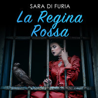 La regina rossa - Sara Di Furia