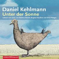 Unter der Sonne - Daniel Kehlmann
