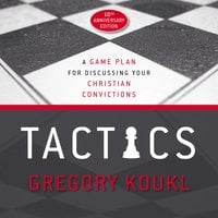 Tactics, 10th Anniversary Edition - Gregory Koukl