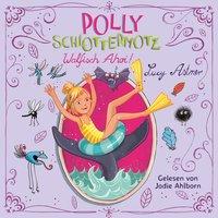 Polly Schlottermotz: Walfisch ahoi! - Lucy Astner