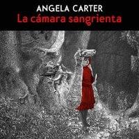 La cámara sangrienta - Angela Carter