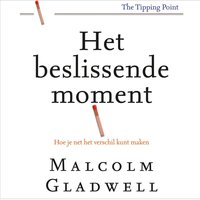 Het beslissende moment - Malcolm Gladwell
