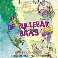 Wies en oma Wisse 1 - De bullebakbaas - Marte Jongbloed, Iris Boter