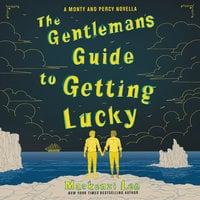 The Gentleman's Guide to Getting Lucky - Mackenzi Lee