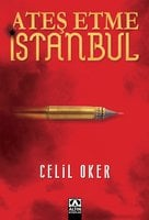 Ateş Etme İstanbul - Celil Oker