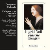 Falsche Zungen - Ingrid Noll