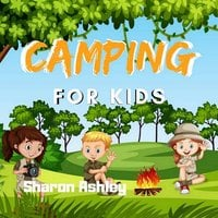 Camping for Kids - Sharon Ashley