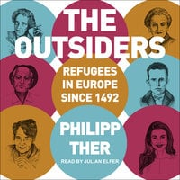 The Outsiders: Refugees in Europe since 1492 - Philipp Ther