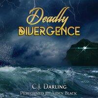 Deadly Divergence - C.J. Darling