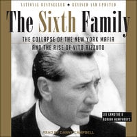 The Sixth Family: The Collapse of The New York Mafia and The Rise of Vito Rizzuto - Adrian Humphreys, Lee Lamothe
