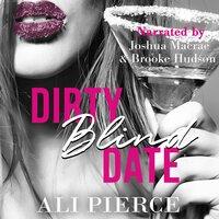 Dirty Blind Date - Ali Pierce