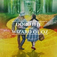 Dorothy and the Wizard of Oz - L. Frank Baum