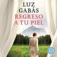 Regreso a tu piel - Luz Gabás