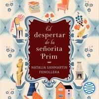 El despertar de la señorita Prim - Natalia Sanmartin Fenollera