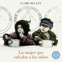 La mujer que salvaba a los niños - Clare Mulley