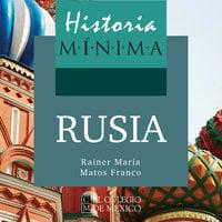 Historia mínima de Rusia - Rainer María Matos Franco