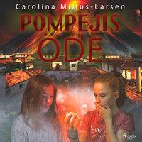 Pompejis öde - Carolina Miilus Larsen