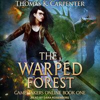 The Warped Forest - Thomas K. Carpenter