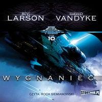 Star Force. Wygnaniec - B.V. Larson, David VanDyke