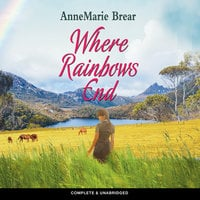 Where Rainbows End - AnneMarie Brear