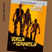 Voroja ja vompatteja - Seikkailuserkut 2 - Katarina Mazetti