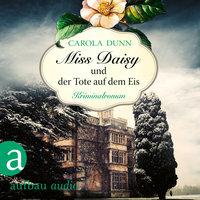 Miss Daisy und der Tote auf dem Eis - Carola Dunn