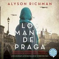 Los amantes de Praga - Alyson Richman