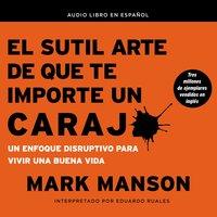 El sutil arte de que te importe un caraj* - Mark Manson