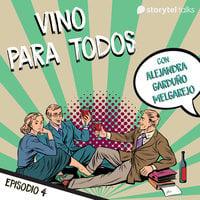 Las favoritas de los vinos chilenos: Carmenére y Syrah T01E04 - Alejandra Garduño Melgarejo