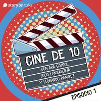 Diez películas animadas que no son de Disney T01E01 Cine de 10 - Julio Lanzagorta, Ara Gómez, Leonardo Ramírez